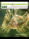 Lionfishes and Other Scorpionfishes: The Complete Guide to the Successful Care and Breeding of These Spectacular and Popular Marine Fish