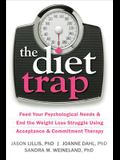 The Diet Trap: Feed Your Psychological Needs & End the Weight Loss Struggle Using Acceptance & Commitment Therapy