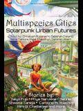 Multispecies Cities: Solarpunk Urban Futures