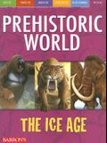 The Ice Age (Prehistoric World)