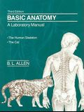 Basic Anatomy: A Laboratory Manual: The Human Skeleton/The Cat
