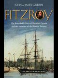 FitzRoy: The Remarkable Story of DarwinÂ's Captain and the Invention of the Weather Forecast