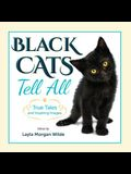 Black Cats Tell All: True Tales And Inspiring Images
