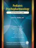 Pediatric Psychopharmacology for Primary Care