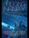 Bridging Infinity, Volume 1