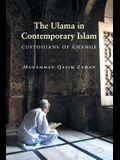 The Ulama in Contemporary Islam: Custodians of Change
