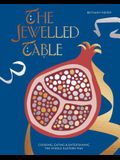 The Jewelled Table: Cooking, Eating & Entertaining the Middle Eastern Way