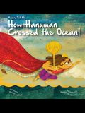 Amma Tell Me How Hanuman Crossed the Ocean!: Part 2 in the Hanuman Trilogy!