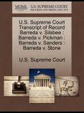 U.S. Supreme Court Transcript of Record Barreda V. Silsbee: Barreda V. Pickman: Barreda V. Sanders: Barreda V. Stone