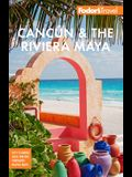 Fodor's Cancún & the Riviera Maya: With Tulum, Cozumel, and the Best of the Yucatán