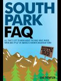 South Park FAQ: All That's Left to Know about the Who, What, Where, When and #%$ of America's Favorite Mountain Town