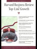 Harvard Business Review on Top-line Growth (Harvard Business Review Paperback Series)