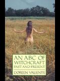 An ABC of Witchcraft: Past and Present: Past and Present