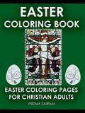 Easter Coloring Book: Easter Coloring Pages For Christian Adults: 2016 Easter Color Book With Traditional Religious Images & Modern Day Colo