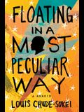 Floating in a Most Peculiar Way: A Memoir