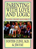 Parenting with Love and Logic: Teaching Children Responsiblity
