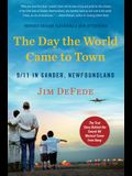 The Day the World Came to Town Updated Edition: 9/11 in Gander, Newfoundland