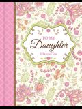 To My Daughter: A Story of You - Guided Keepsake Journal