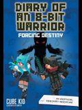 Diary of an 8-Bit Warrior: Forging Destiny: An Unofficial Minecraft Adventure
