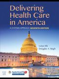 Delivering Health Care in America: A Systems Approach: A Systems Approach