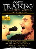 Voice Training: Get A Deeper Voice In 7 Days Or Less - Unleash Your Inner Vocal Power!