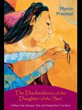 The Disobedience of the Daughter of the Sun: A Mayan Tale of Ecstasy, Time, and Finding One's True Form