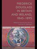 Frederick Douglass in Britain and Ireland, 1845-1895