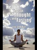 Health Through New Thought and Fasting - You: On a Diet
