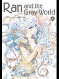 Ran and the Gray World, Vol. 6