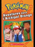 Pokemon: Aventures Dans l'Archipel Orange
