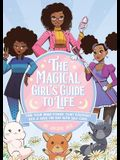 The Magical Girl's Guide to Life: Find Your Inner Power, Fight Everyday Evil, and Save the Day with Self-Care