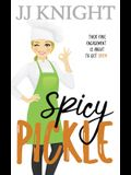 Spicy Pickle: A Fake Engagement Romantic Comedy