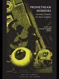 Promethean Horrors: Classic Stories of Mad Science