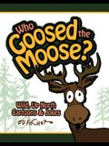 Who Goosed the Moose?: Wild, Up North Cartoons & Jokes