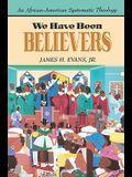 We Have Been Believers