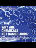 Why Are Chemicals Not Named John? Naming Chemical Compounds 6th Grade - Children's Chemistry Books
