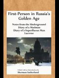 First-Person in Russia's Golden Age: Notes from the Underground, Diary of a Madman, Diary of a Superfluous Man, and Lucerne