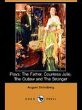 Plays: The Father, Countess Julie, the Outlaw and the Stronger (Dodo Press)