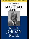 Roll Jordan Roll: A Biography of Marshall Keeble