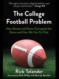 The College Football Problem: How Money and Power Corrupted the Game and How We Can Fix That