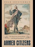 Armed Citizens: The Road from Ancient Rome to the Second Amendment