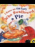 I Know an Old Lady Who Swallowed a Pie (Picture Puffins)