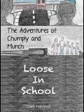 The Adventures of Chumply and Munch: Loose in School