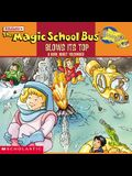 The Magic School Bus Blows Its Top: A Book About Volcanoes (Magic School Bus)