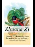 Zhuang Zi / Dschuang Dsi / Tschuang-tse: Das wahre Buch vom südlichen Blütenland: Das Hauptwerk des Daoismus