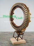 Disrupting Craft: Renwick Invitational 2018