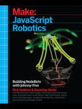 JavaScript Robotics: Building Nodebots with Johnny-Five, Raspberry Pi, Arduino, and Beaglebone