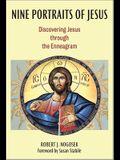 Nine Portraits of Jesus: Discovering Jesus Through the Enneagram