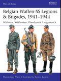 Belgian Waffen-SS Legions & Brigades, 1941-1944: Wallonie, Wallonien, Flandern & Langemarck