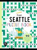 The Seattle Puzzle Book: 90 Word Searches, Jumbles, Crossword Puzzles, and More All about Seattle, Washington!